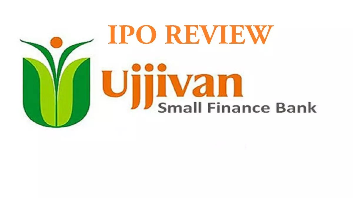 Ujjivan Small Finance Bank IPO Review, DRHP, GMP