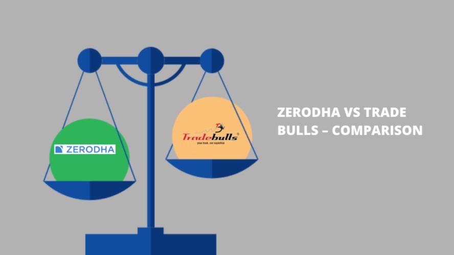 Zerodha Vs Trade Bulls Comparison