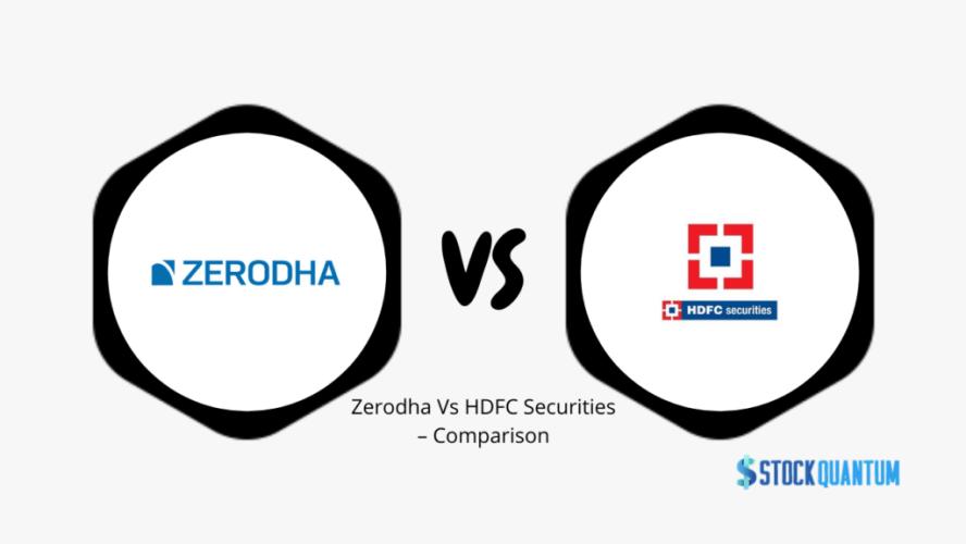 Zerodha Vs HDFC Securities