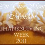 ON THE MENU MONDAY ~THANKSGIVING WEEK 2011