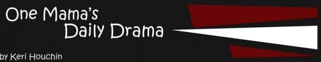 One Mama's Daily Drama