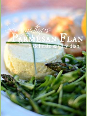 PARMESAN FLAN- a delicate, easy to make, comany worthy dish-stonegableblog.com