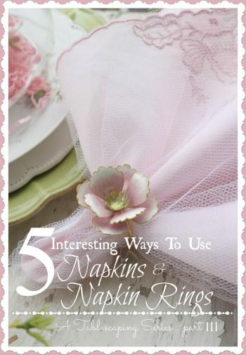 5 INTERESTING WAYS TO USE NAPKINS AND NAPKIN RINGS-TITLE PAGE-stonegableblog