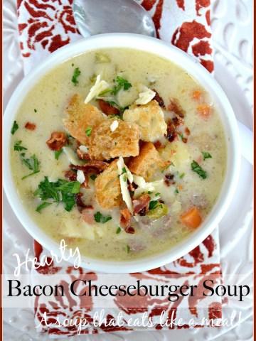 HEARTY BACON CHEESEBURGER SOUP-A scrumptious soup that eats like a meal!