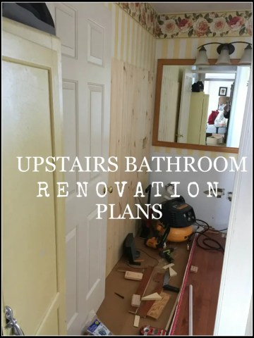 UPSTAIR BATHROOM RENOVATION PLANNING
