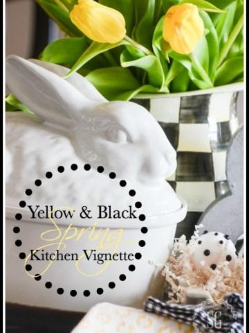YELLOW AND BLACK KITCHEN VIGNETTE