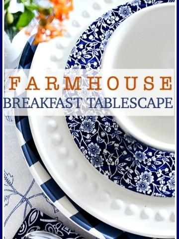 FARMHOUSE BREAKFAST TABLESCAPE