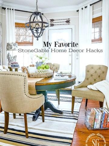 10 FAVORITE STONEGABLE HOME DECOR HACKS