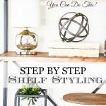 STEP BY STEP SHELF STYLING… HOW I DO IT!