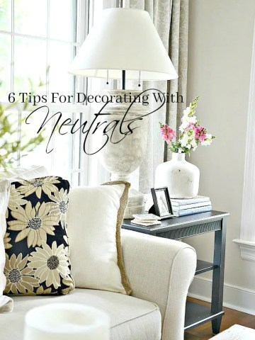 6 TIPS FOR DECORATING WITH NEUTRALS