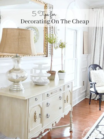 5 TIPS FOR DECORATING ON THE CHEAP