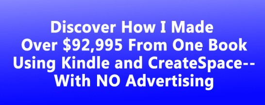 How I Made Over $92K from One Book on Kindle & CreateSpace Review – GET SPECIAL BONUSES : Discover How Anne Wolfinger Made Over $92,995 From One Book Using Kindle And CreateSpace With No Advertising