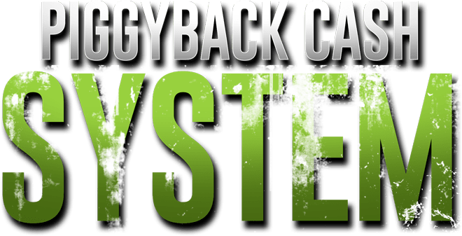 PiggyBack Cash System Review – GET AMAZING BONUSES: Your Way TO $162.65 Per Day With This Brand New Method That Uses 100% FREE Traffic