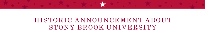Historic Announcement About Stony Brook University