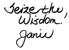 JanieSignature SEIZE THE WISDOM