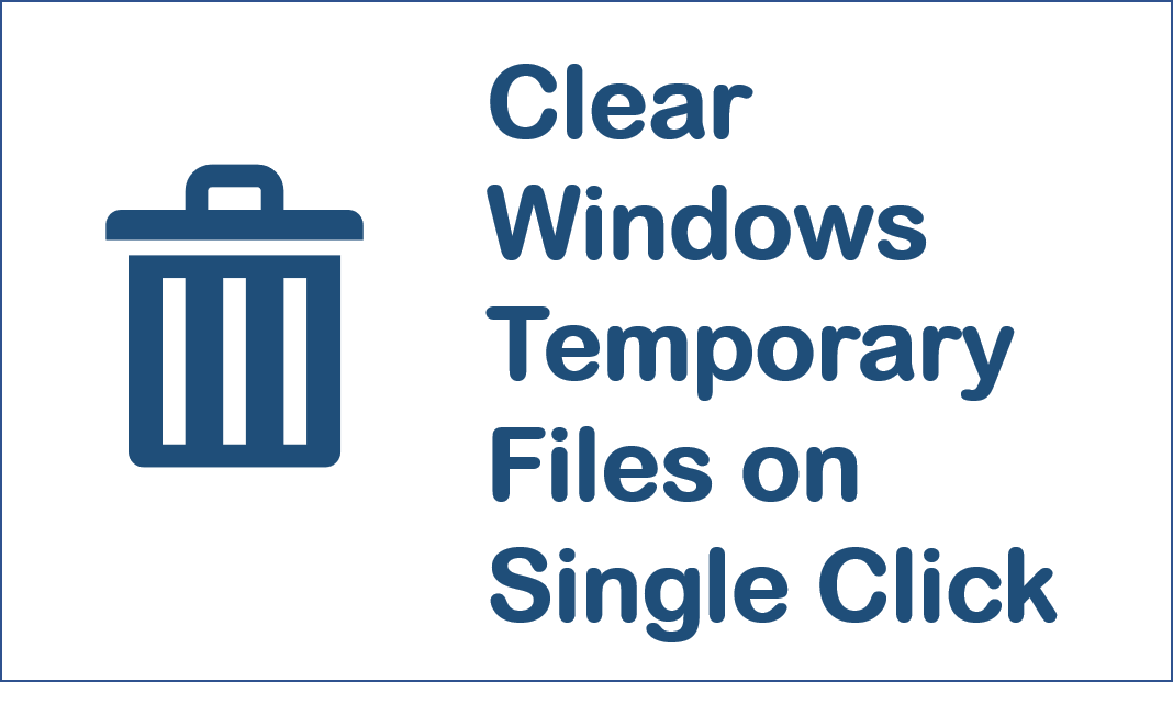 Clear Windows Temporary files at a Single Click