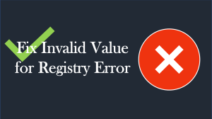 Fix Invalid Value for Registry