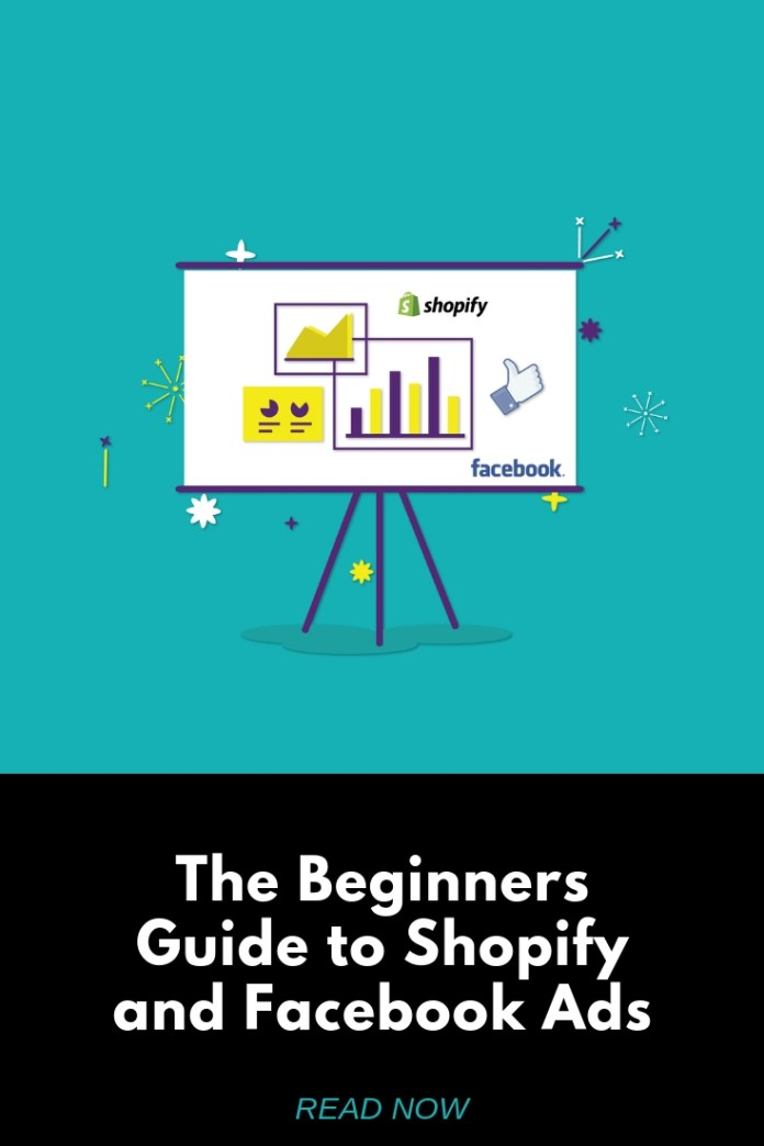 The Beginners Guide to Shopify and Facebook Ads