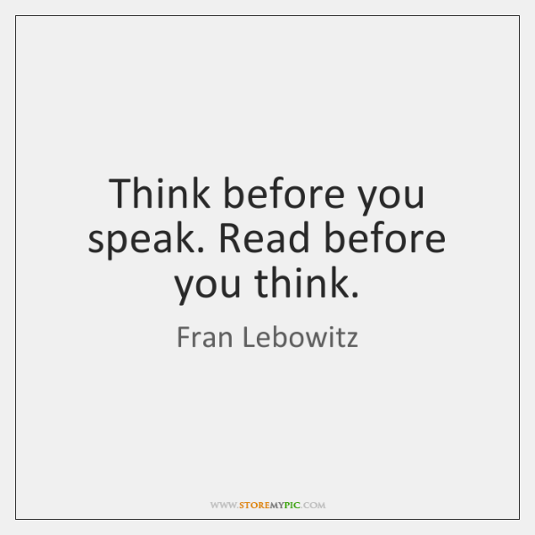 Top 100+ Think Before You Speak Read Before You Think