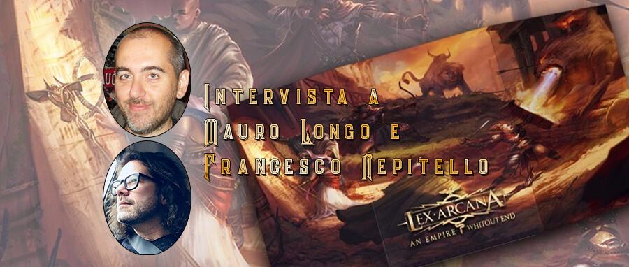Lex Arcana Intervista Mauro Longo Francesco Nepitello Storie di Ruolo