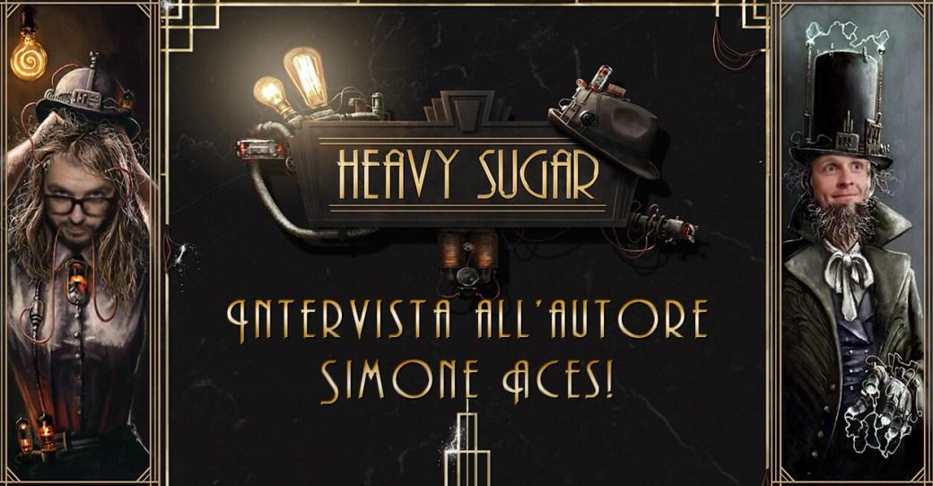 Heavy Sugar Intervista Storie di Ruolo Simone Aces Morini