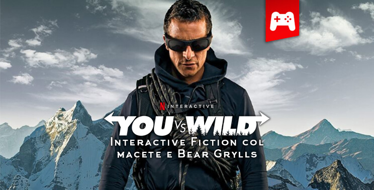 Bear Grylls Interactive Fiction You vs Wild Netflix Storie di Ruolo