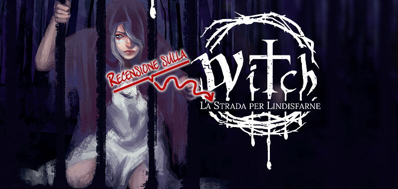 Witch La Strada Per Lindisfarne Recensione Dreamlord Games Storie di Ruolo (1)