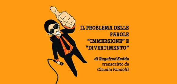 Il problema delle parole immersione e divertimento talk Rugerfred Sedda Claudia Pandolfi Trascrizione Italiana Storie di Ruolo LARP Giochi di Ruolo