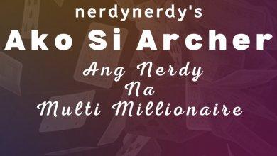 Ako Si Archer, Ang Nerdy Na Multi Millionaire