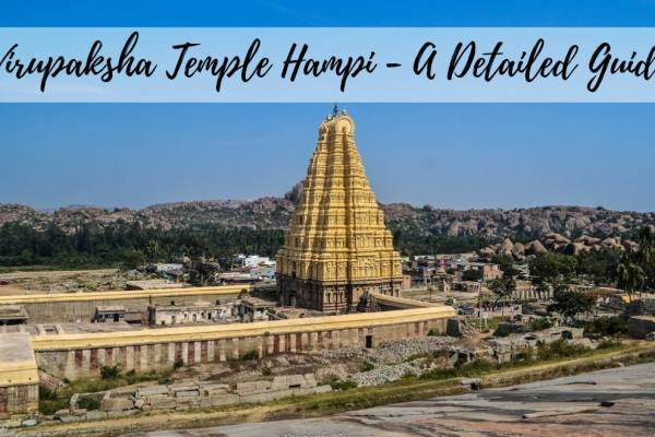 Virupaksha Temple of Hampi – A Detailed Guide