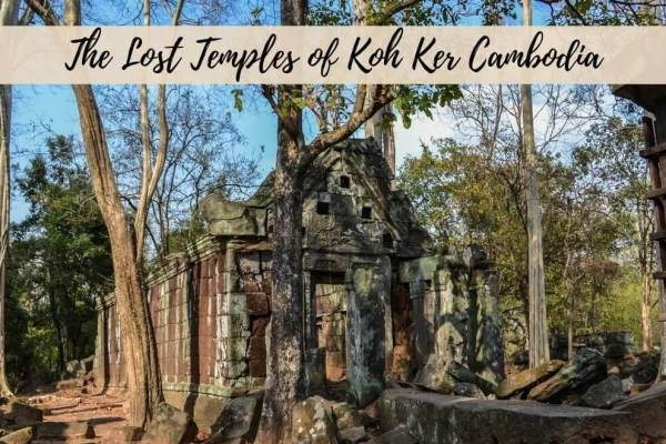 A Day Among The Lost Temples of Koh Ker Cambodia