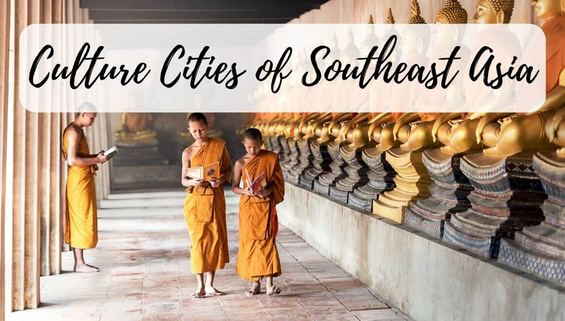 Top 15 Cities In Southeast Asia For Culture Lovers - Stories By Soumya