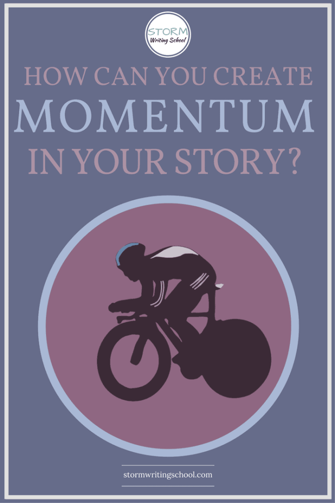 Wonderful advice on creating story momentum. | stormwritingschool.com