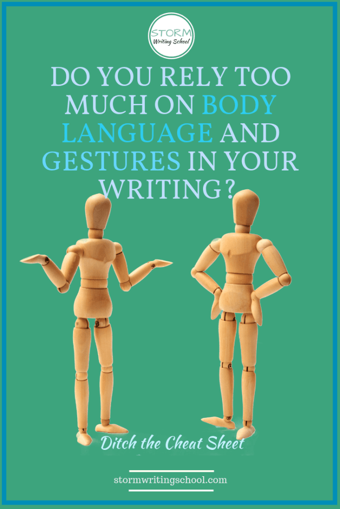 Do you use too much body language to convey character emotion? There are better ways.