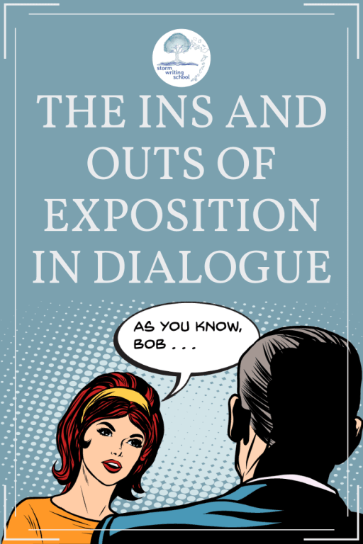 Great tips on how to include exposition via dialogue. | stormwritingschool.com
