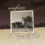 La strada delle Rose – AriaFriscA 2009