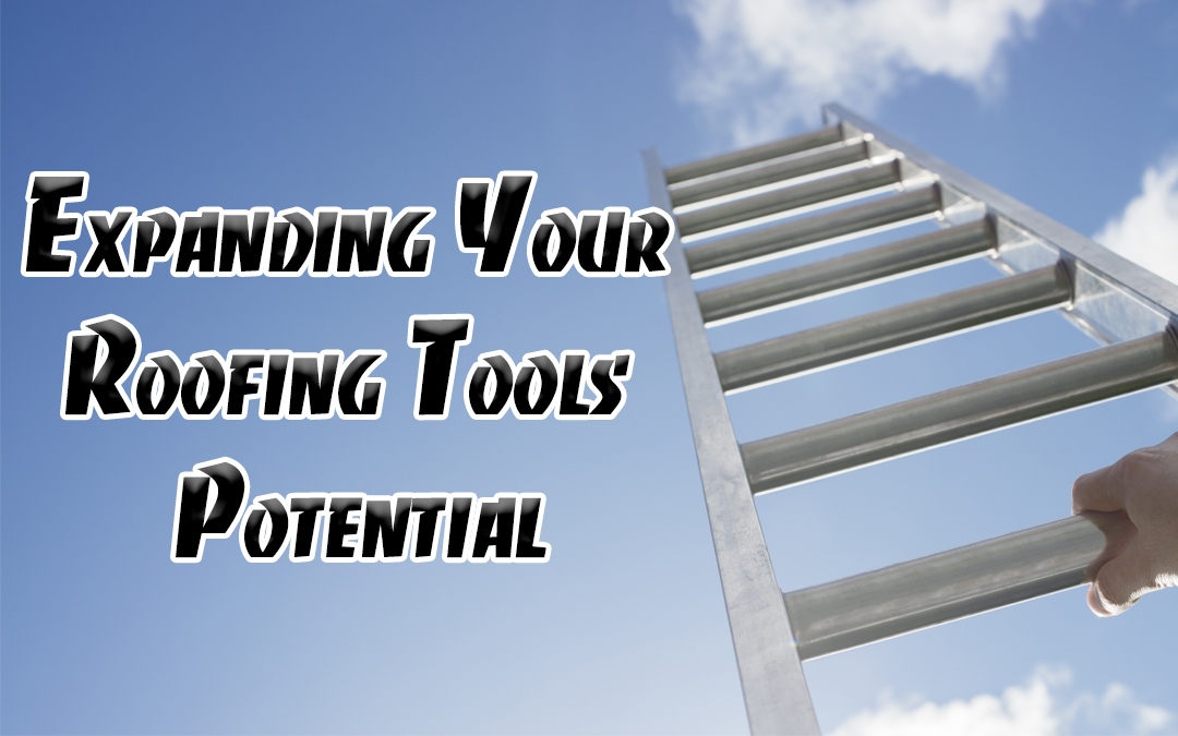 Expanding Your Roofing Tools Potential
