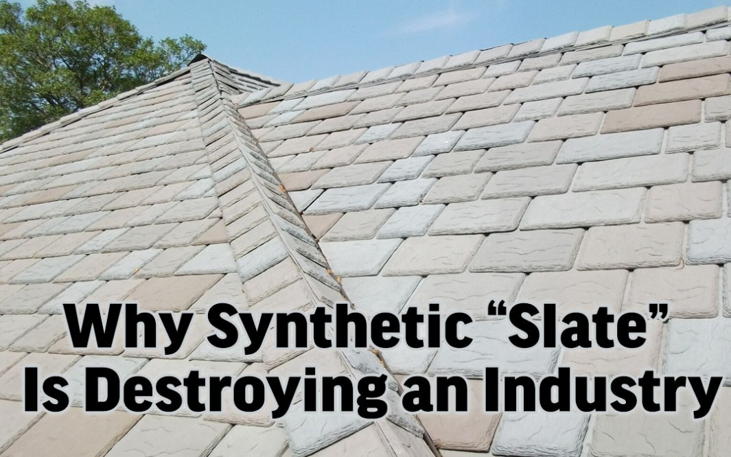 "Why Synthetic ""Slate"" Is Destroying an Industry"