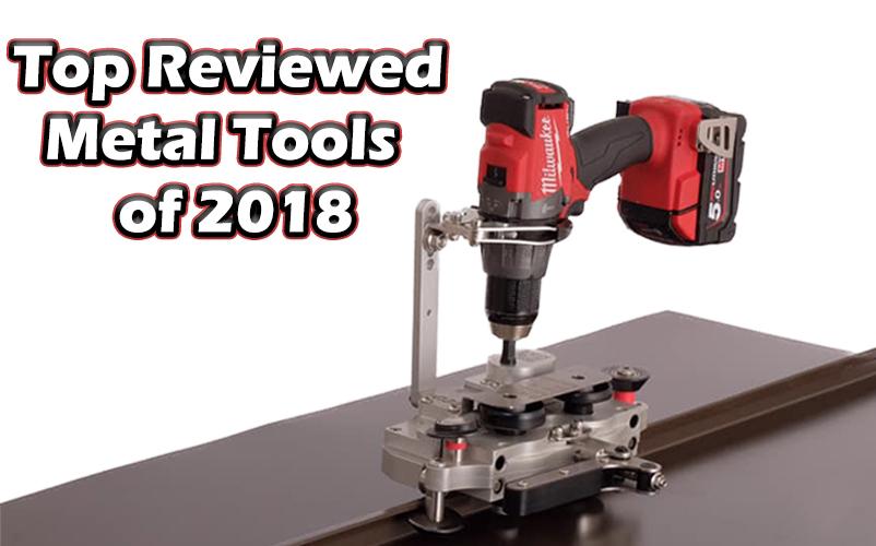 Top Reviewed Metal Tools of 2018