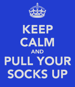 keep-calm-and-pull-your-socks-up