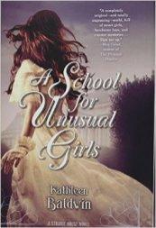 A School for Unusual Girls by Kathleen Baldwin