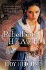 Rebellious Heart by Jody Hedlund