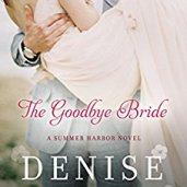 The Goodbye Bride by Denise Hunter