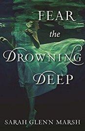 fear the drowning deep by Sarah Glenn Marsh