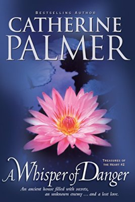 A Whisper of Danger -Catherine Palmer