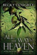 All the Way to Heaven -Becky Doughty