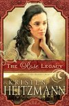 The Rose Legacy Kristen Heitzmann