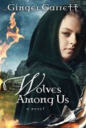 Wolves Among Us -Ginger Garrett