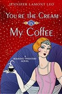 You're the Cream in My Coffee -Jennifer Lamont Leo