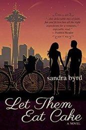 Let Them Eat Cake -Sandra Byrd